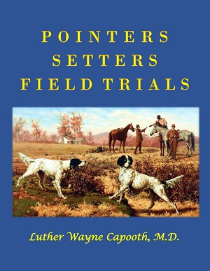 Pointers, Setters and Field Trials by Dr. Wayne Capooth